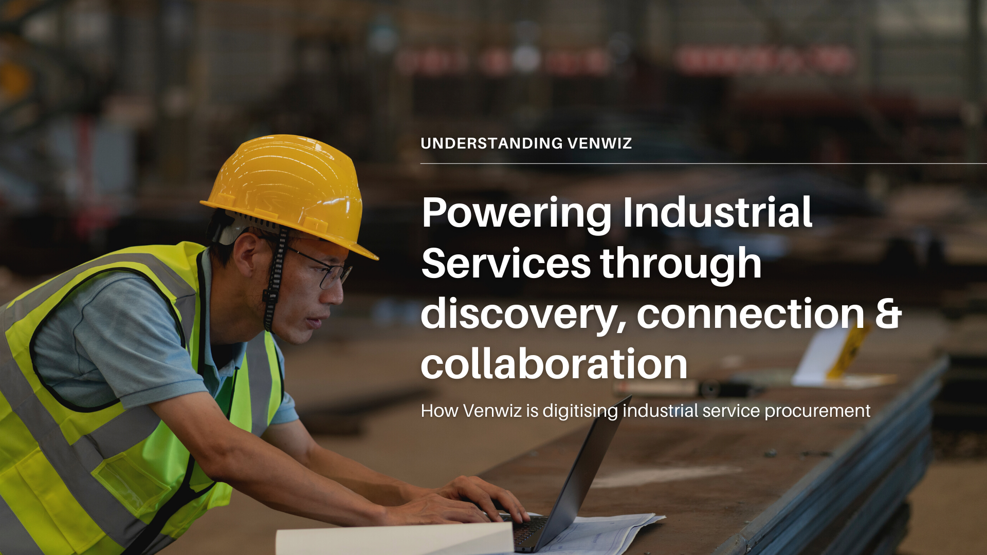 Venwiz: Powering Industrial Services through discovery, connection & collaboration
