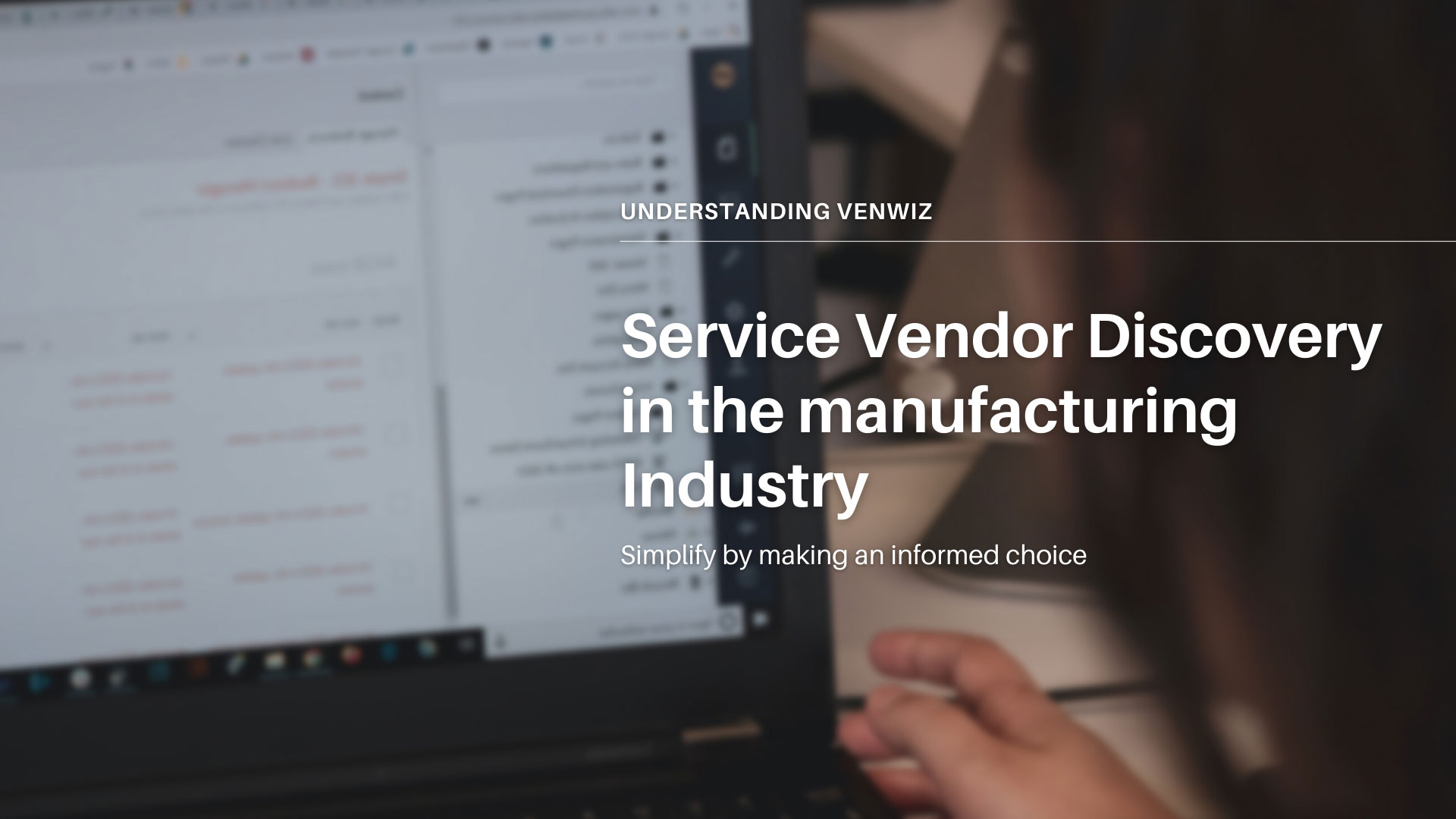 Service Vendor Discovery in the manufacturing Industry – Simplify by making an informed choice
